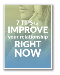 7 Tips to Improve Your Relationship Right Now